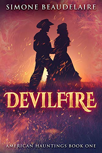 Devilfire: A Steamy Western Historical Romance (American Hauntings Book 1) by [Simone Beaudelaire]