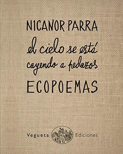 Ecopoemas Nicanor Parra: El Cielo Se Está Cayendo a Pedazos