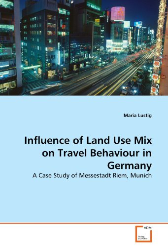 Influence of Land Use Mix on Travel Behaviour in Germany: A Case Study of Messestadt Riem, Munich