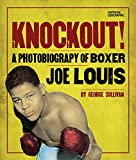 Knockout!: A Photobiography of Boxer Joe Louis (Photobiographies)