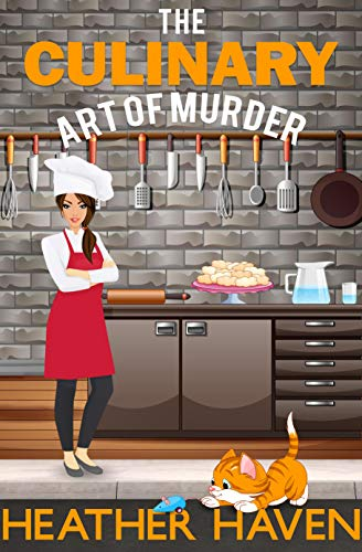 Book: The Culinary Art of Murder (The Alvarez Family Murder Mysteries Book 6) by Heather Haven