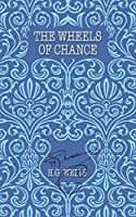 The Wheels of Chance (The World's Popular Classics)