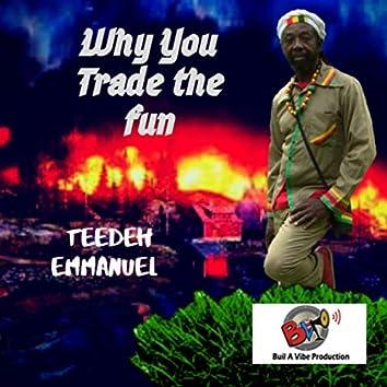 Why You Trade The Fun