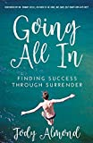 Going All In: FINDING SUCCESS THROUGH SURRENDER
