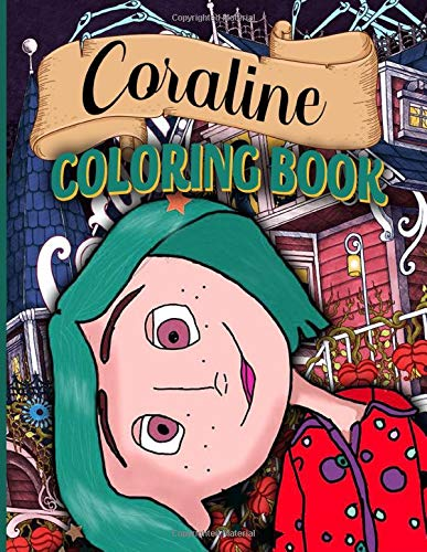 Coraline Coloring Book: Coraline Awesome Adults Coloring Books Awesome Exclusive Images
