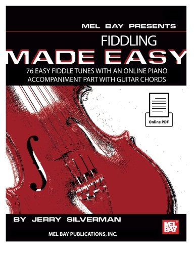 Fiddling Made Easy + Online PDF: 76 Easy Fiddle Tunes With Piano Arrangements, Guitar Chords Plus a Separate Pull-out Fiddle Part