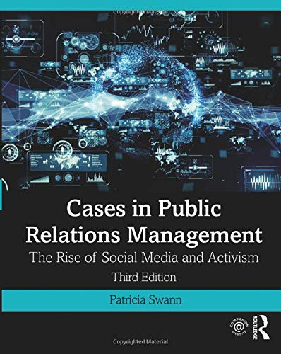 Compare Textbook Prices for Cases in Public Relations Management: The Rise of Social Media and Activism 3 Edition ISBN 9781138088870 by Swann, Patricia