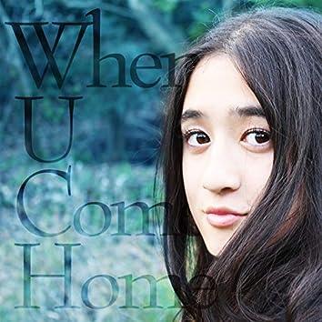 When U Come Home - Single