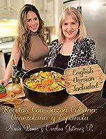 Recetas con Sazón Cubana, Venezolana y Española (English and Spanish Edition)