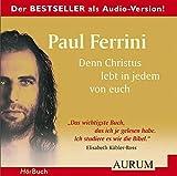 Denn Christus lebt in jedem von euch - Paul Ferrini