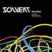 Solvent - New Ways - Music From The Documentary
