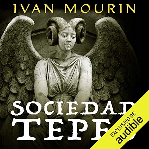 Sociedad Tepes [Tepes Society]                   By:                                                                                                                                 Ivan Mourin                               Narrated by:                                                                                                                                 Juan Magraner                      Length: 7 hrs and 33 mins     1 rating     Overall 5.0
