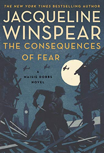 The Consequences of Fear: A Maisie Dobbs Novel by [Jacqueline Winspear]