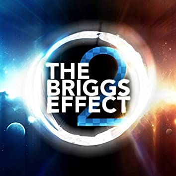 The Briggs Effect 2