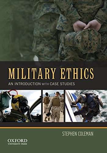 Compare Textbook Prices for Military Ethics: An Introduction with Case Studies 1 Edition ISBN 9780199846290 by Coleman, Stephen