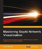 Mastering Gephi Network Visualization (English Edition)