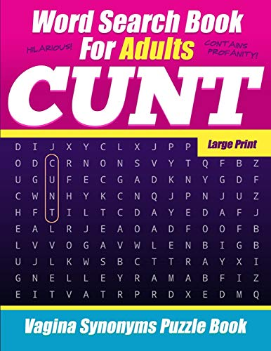 Word Search Book For Adults - Cunt - Large Print - Vagina Synonyms Puzzle Book: NSFW Sweary Cuss Words