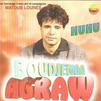 Huhu (En hommage à mon ami et compagnon Matoub Lounès)