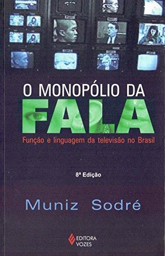 Monopólio da fala: Função e linguagem da televisão no Brasil