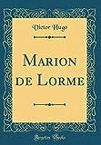 Marion de Lorme (Classic Reprint) - Forgotten Books - 16/08/2018