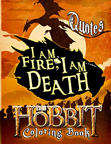The Hobbit Quotes Coloring Book: Great Gift For Those Who Love The Hobbit That Want To Learn About This Movie