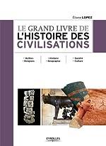 Le grand livre de l'histoire des civilisations d'Eliane Lopez