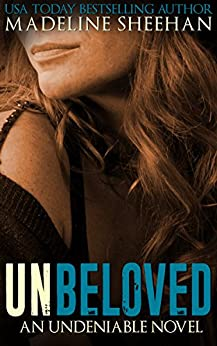 Unbeloved (Undeniable Book 4) by [Madeline Sheehan]