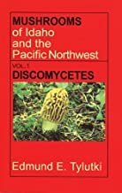 Mushrooms of Idaho and the Pacific Northwest: Vol. 1 Discomycetes (Northwest Naturalist Books.)