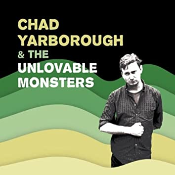 Chad Yarborough & the Unlovable Monsters