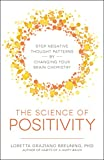 Image of The Science of Positivity: Stop Negative Thought Patterns by Changing Your Brain Chemistry