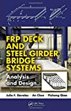 FRP Deck and Steel Girder Bridge Systems: Analysis and Design...