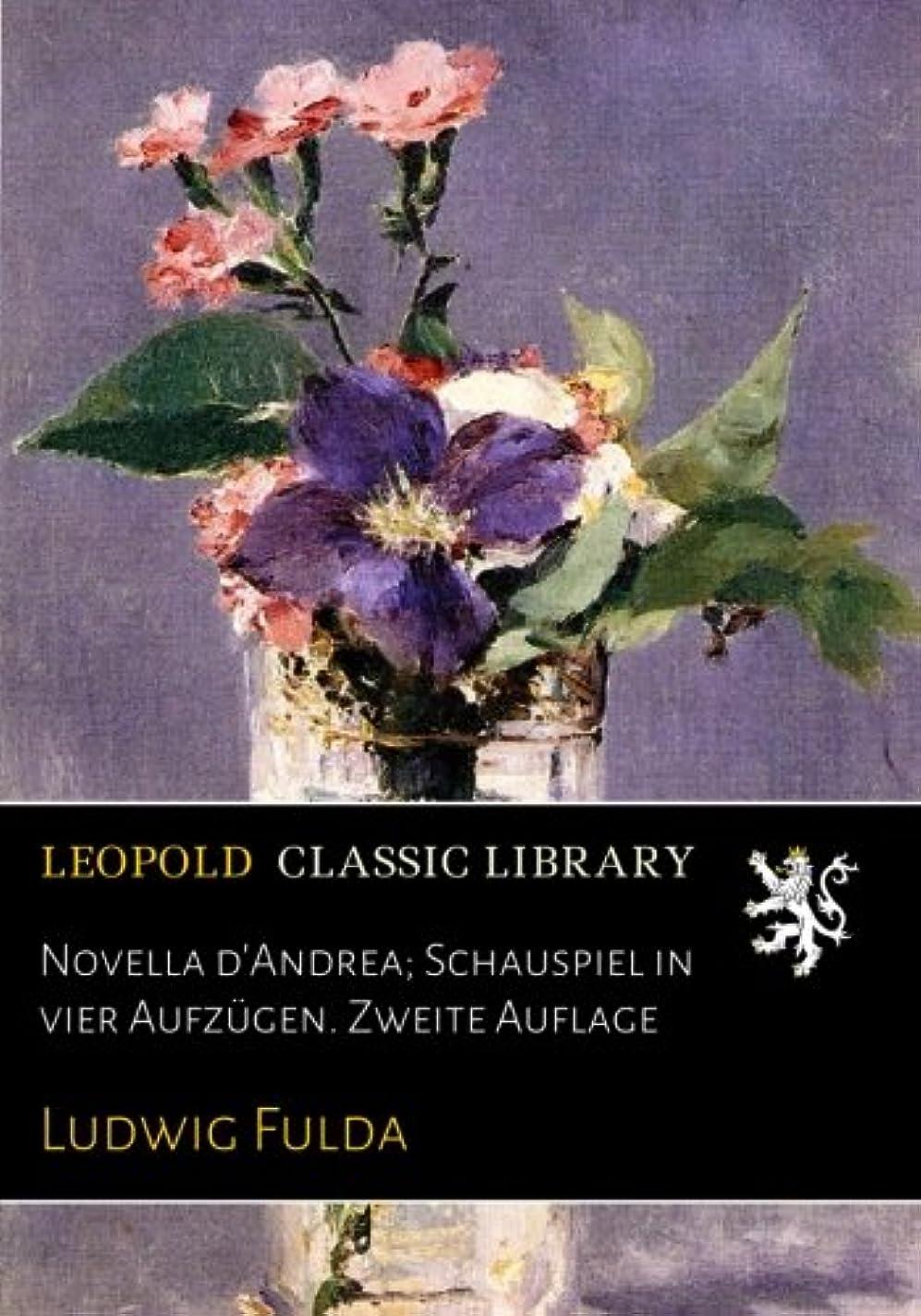 靄人柄線Novella d'Andrea; Schauspiel in vier Aufzuegen. Zweite Auflage