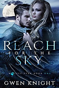 Reach for the Sky (Wolffe Peak Book 1) by [Gwen Knight, CT Cover Creations]