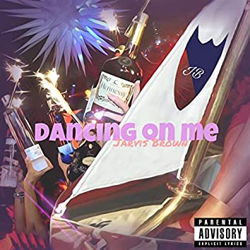 Dancing on Me