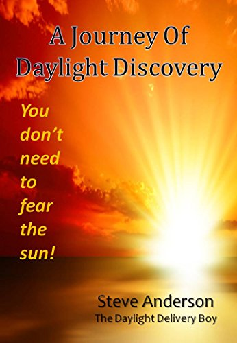 A Journey of Daylight Discovery: You don't need to fear the Sun (English Edition)
