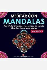 Meditar con Mandalas: Paz Interior a través de las formas y los colores. Libro de colorear para adultos Tapa blanda