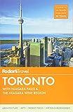 Fodor's Toronto: with Niagara Falls & the Niagara Wine Region (Full-color Travel Guide)