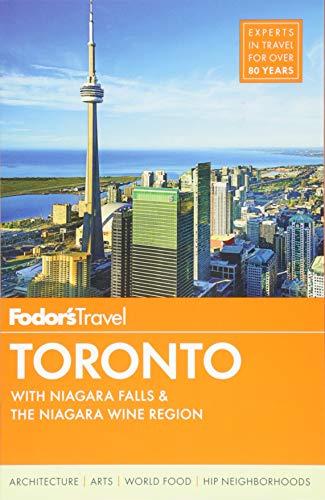Fodor's Toronto: with Niagara Falls & the Niagara Wine Region (Full-color Travel Guide (25), Band 25)