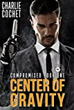Center of Gravity: Compromised Book One