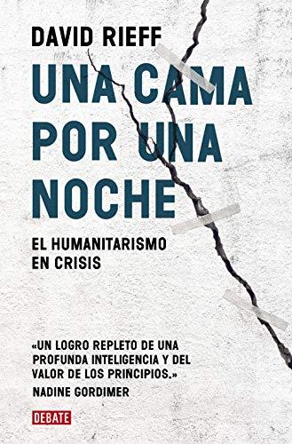 Una cama por una noche: El humanitarismo en crisis (Ensayo y Pensamiento)