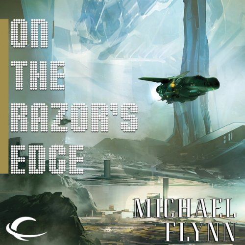 On the Razor's Edge     Tales of the Spiral Arm, Book 4              By:                                                                                                                                 Michael Flynn                               Narrated by:                                                                                                                                 Tessa Auberjonois                      Length: 11 hrs and 14 mins     23 ratings     Overall 4.0