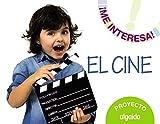 Proyecto ' El cine ' . Educación Infantil. Segundo ciclo (¡Me interesa!) - 9788490672426