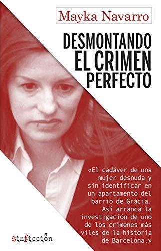 Portada del libro Desmontando el crimen perfecto de Mayka Navarro