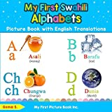 My First Swahili Alphabets Picture Book with English Translations: Bilingual Early Learning & Easy Teaching Swahili Books for Kids: 1