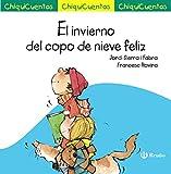 El invierno del copo de nieve feliz (Castellano - A Partir De 3 Años - Cuentos - Chiquicuentos)