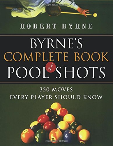 Compare Textbook Prices for Byrne's Complete Book of Pool Shots: 350 Moves Every Player Should Know First Edition ISBN 9780156027212 by Byrne, Robert