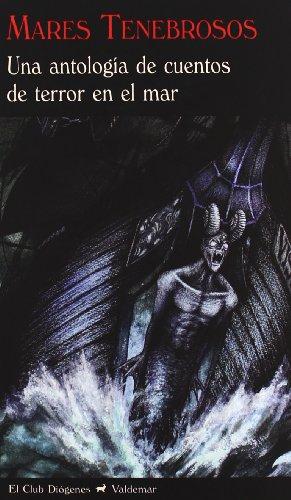 Mares Tenebrosos: Una antología de cuentos de terror en el