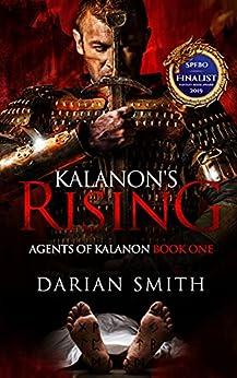 Kalanon's Rising (Agents of Kalanon Book 1) by [Darian Smith]