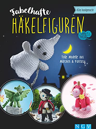 Fabelhafte Häkelfiguren: Tolle Modelle aus Märchen & Fantasy