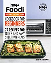 The Official Ninja Foodi Digital Air Fry Oven Cookbook: 75 Recipes for Quick and Easy Sheet Pan Meals (Ninja Cookbooks)